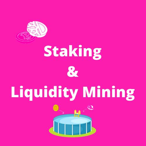 Staking & Liquidity Mining